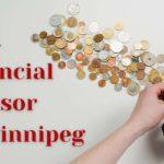 5 Companies with the Best Financial Advisor in Winnipeg