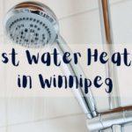 The 5 Best Water Heaters in Winnipeg