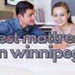 5 Best Mattresses in Winnipeg