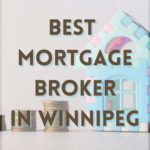 The 8 Best Mortgage Brokers in Winnipeg