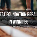5 Contractors for the Best Foundation Repair in Winnipeg