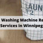 The 5 Best Washing Machine Repair Services in Winnipeg