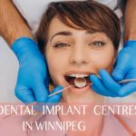 The 5 Best Dental Implant Centres in Winnipeg
