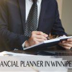 The 5 Best Financial Planners in Winnipeg