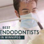 The 5 Best Endodontists in Winnipeg